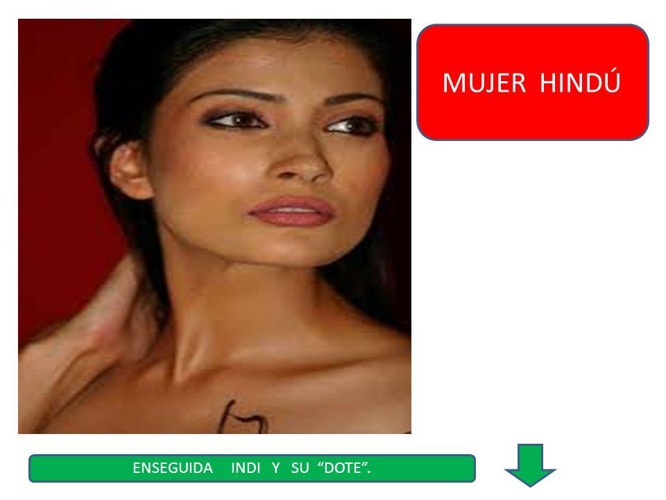 MUJER HINDÚ ENSEGUIDA INDI Y SU DOTE.