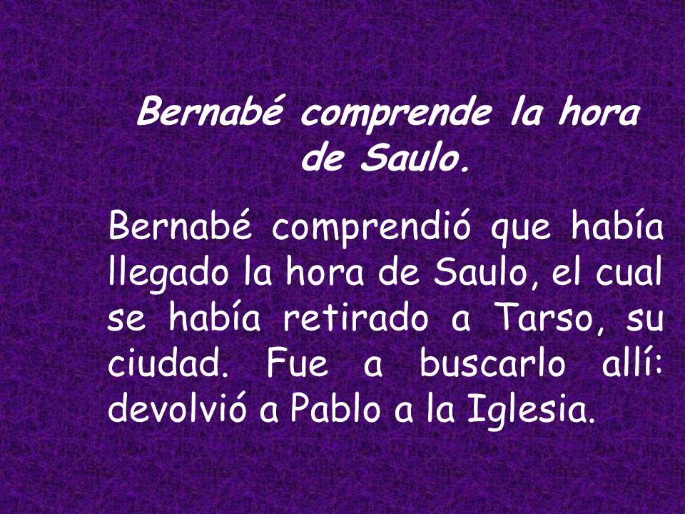 Bernabé comprende la hora de Saulo.