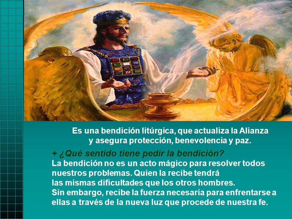 Es una bendición litúrgica, que actualiza la Alianza y asegura protección, benevolencia y paz.