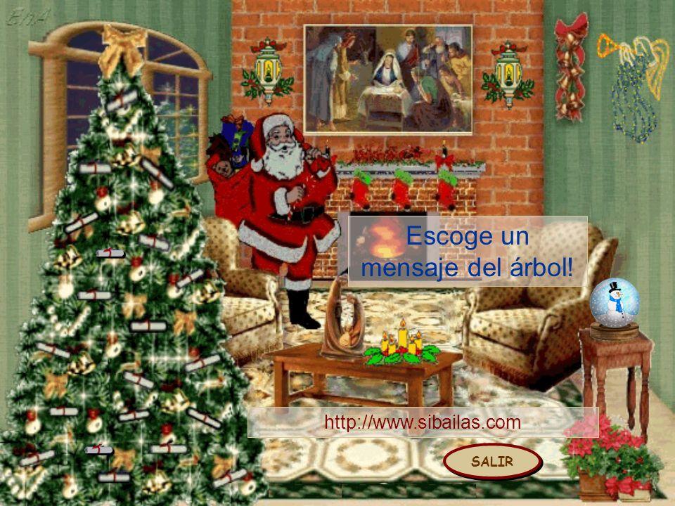 SALIR Escoge un mensaje del árbol! http://www.sibailas.com