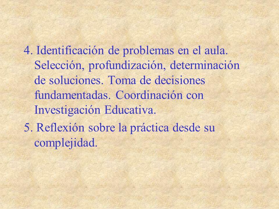4. Identificación de problemas en el aula. Selección, profundización, determinación de soluciones. Toma de decisiones fundamentadas. Coordinación con