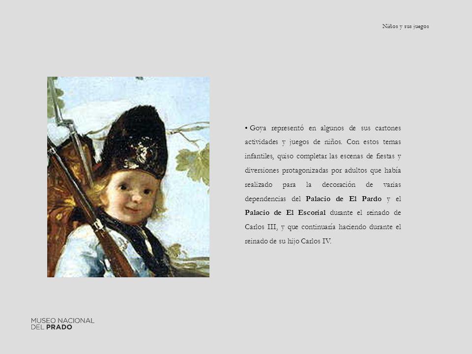 Goya representó en algunos de sus cartones actividades y juegos de niños. Con estos temas infantiles, quiso completar las escenas de fiestas y diversi