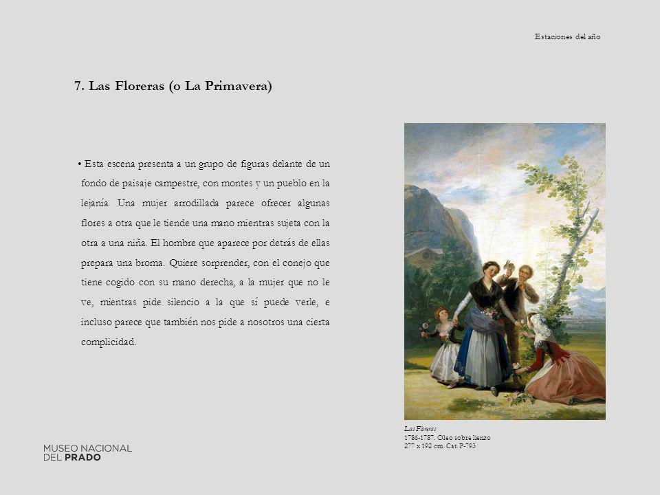 7. Las Floreras (o La Primavera) Esta escena presenta a un grupo de figuras delante de un fondo de paisaje campestre, con montes y un pueblo en la lej
