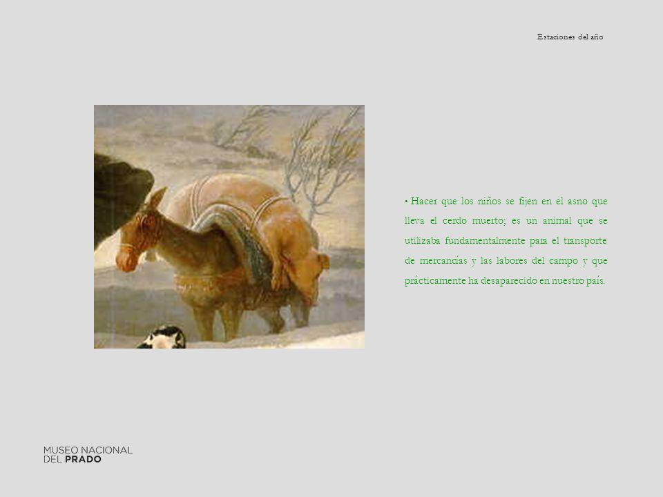 Hacer que los niños se fijen en el asno que lleva el cerdo muerto; es un animal que se utilizaba fundamentalmente para el transporte de mercancías y l