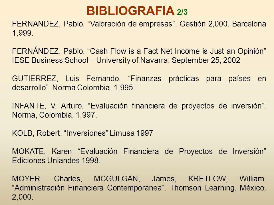 FERNANDEZ, Pablo. Valoración de empresas. Gestión 2,000. Barcelona 1,999. FERNÁNDEZ, Pablo. Cash Flow is a Fact Net Income is Just an Opinión IESE Bus
