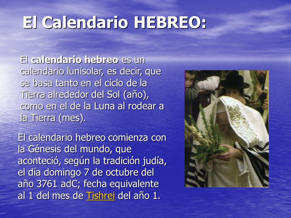 El Calendario HEBREO: El Calendario HEBREO: El calendario hebreo comienza con la Génesis del mundo, que aconteció, según la tradición judía, el día domingo 7 de octubre del año 3761 adC; fecha equivalente al 1 del mes de Tishrei del año 1.