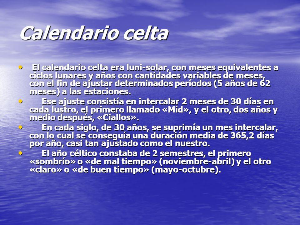 Calendario celta El calendario celta era luni-solar, con meses equivalentes a ciclos lunares y años con cantidades variables de meses, con el fin de ajustar determinados períodos (5 años de 62 meses) a las estaciones.