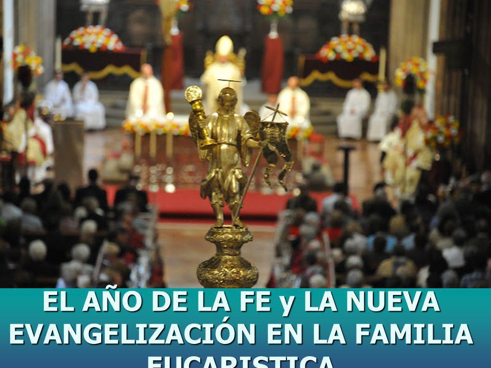 EL AÑO DE LA FE y LA NUEVA EVANGELIZACIÓN EN LA FAMILIA EUCARISTICA