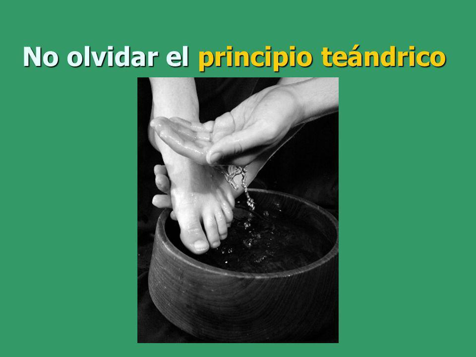 No olvidar el principio teándrico