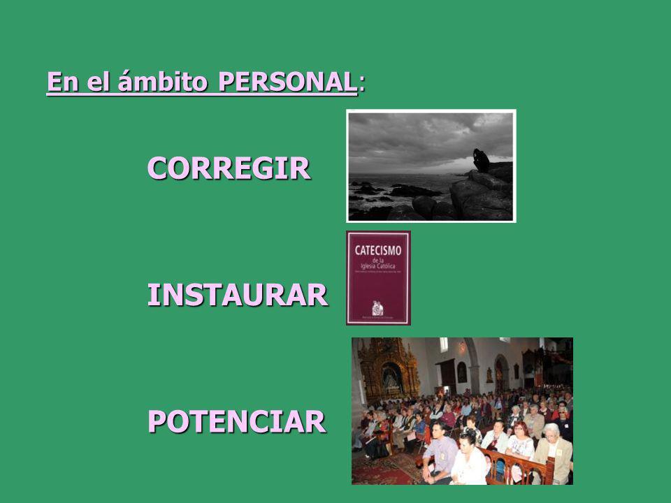 En el ámbito PERSONAL: CORREGIR INSTAURAR POTENCIAR