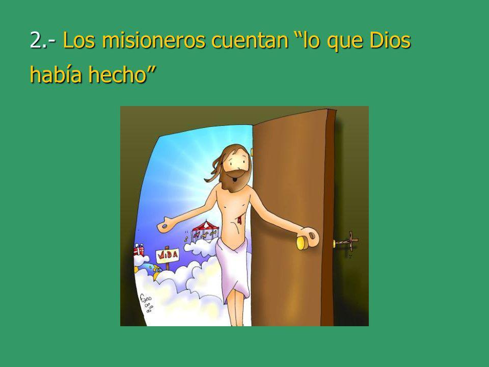 2.- Los misioneros cuentan lo que Dios había hecho