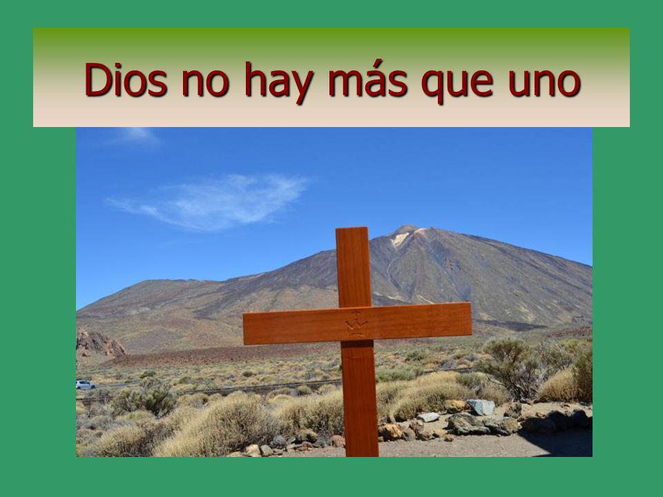 Dios no hay más que uno
