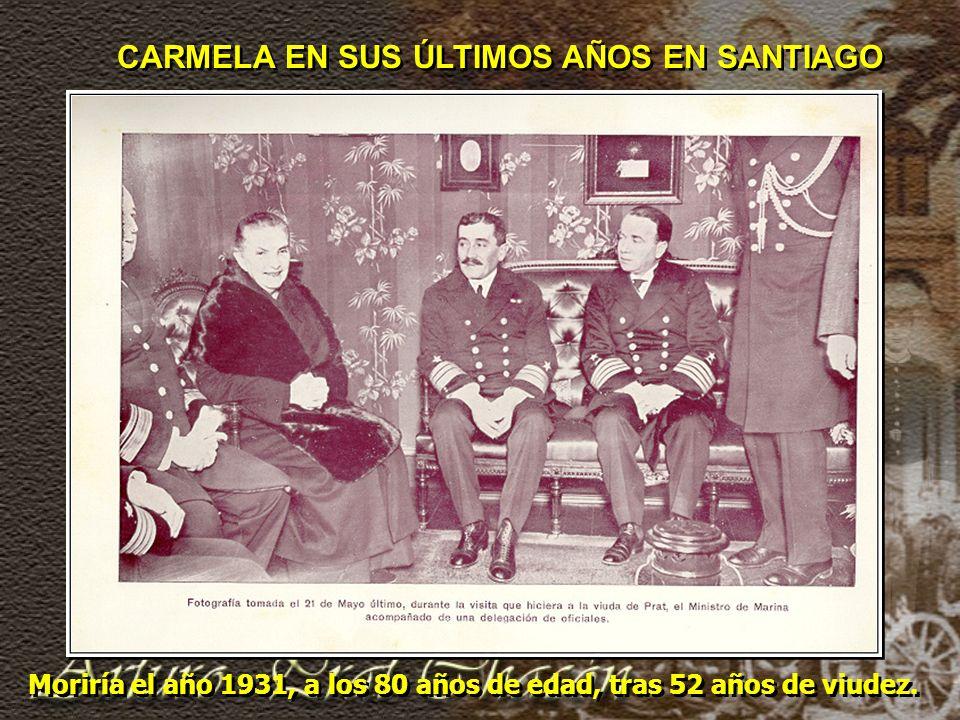 CARMELA EN SUS ÚLTIMOS AÑOS EN SANTIAGO Moriría el año 1931, a los 80 años de edad, tras 52 años de viudez.