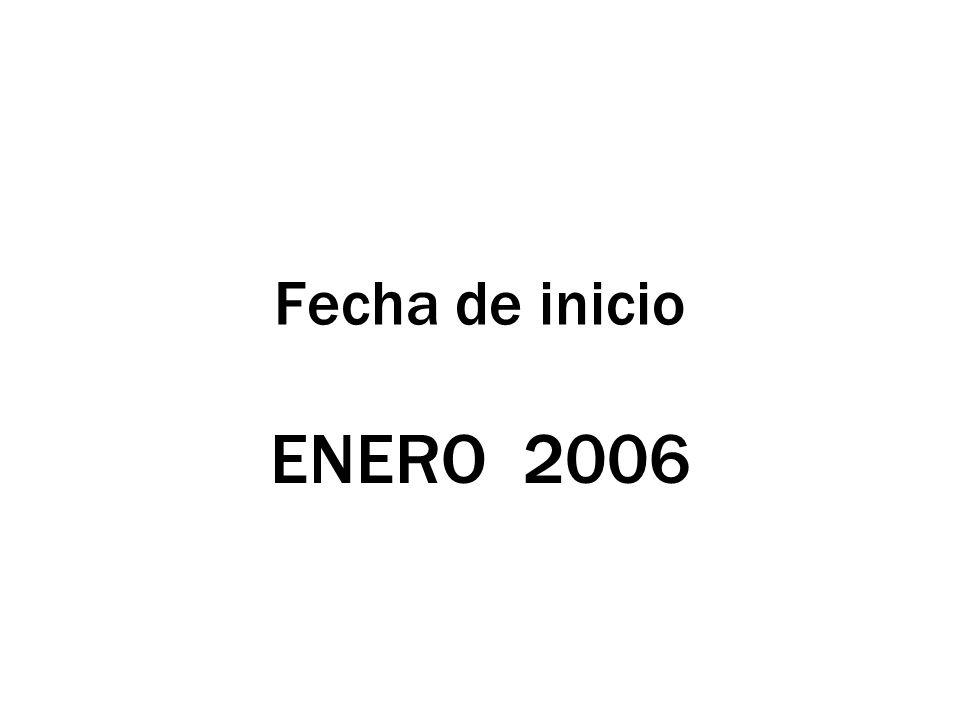 Fecha de inicio ENERO 2006
