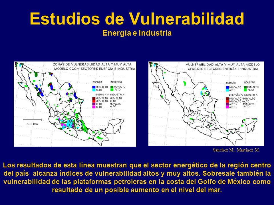 Estudios de Vulnerabilidad Energía e Industria Los resultados de esta línea muestran que el sector energético de la región centro del país alcanza índices de vulnerabilidad altos y muy altos.