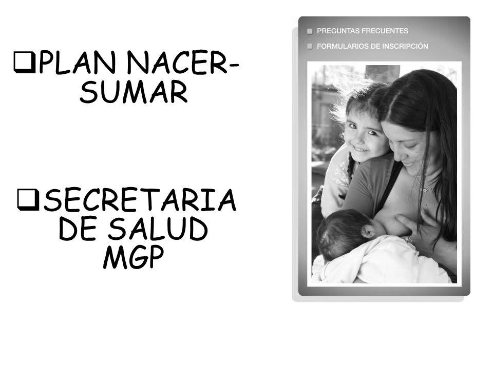 PLAN NACER- SUMAR SECRETARIA DE SALUD MGP