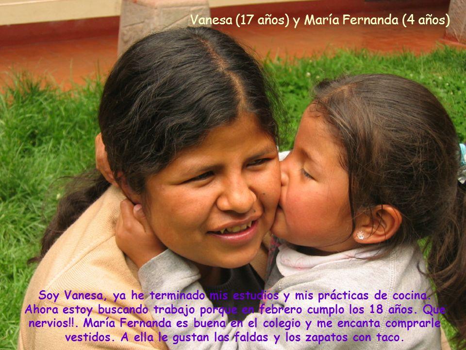 Vanesa (17 años) y María Fernanda (4 años) Soy Vanesa, ya he terminado mis estudios y mis prácticas de cocina.