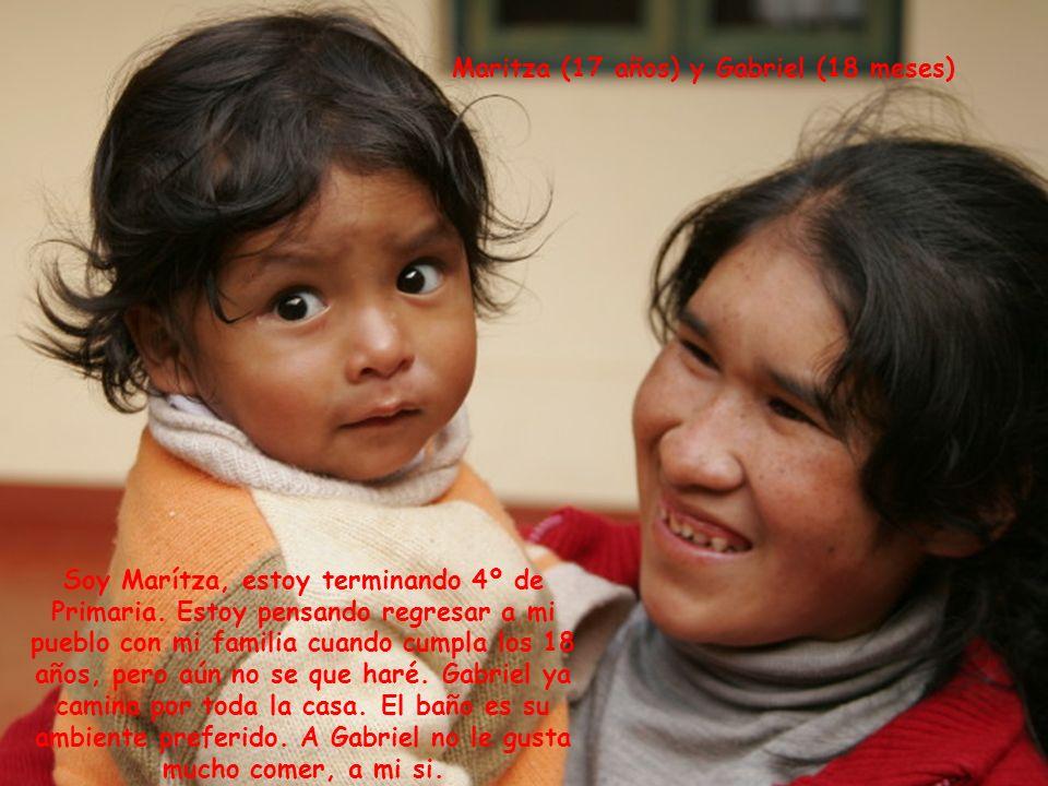 Maritza (17 años) y Gabriel (18 meses) Soy Marítza, estoy terminando 4º de Primaria.