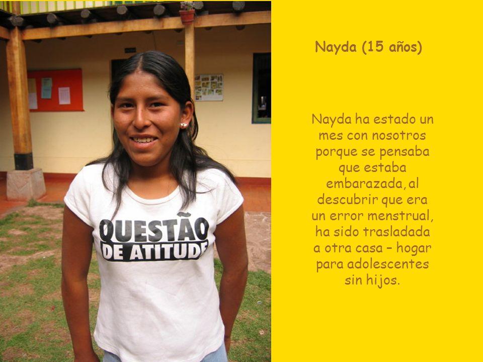 Nayda (15 años) Nayda ha estado un mes con nosotros porque se pensaba que estaba embarazada, al descubrir que era un error menstrual, ha sido trasladada a otra casa – hogar para adolescentes sin hijos.