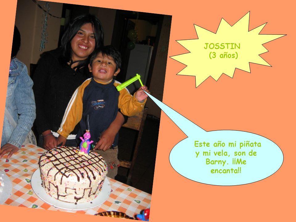 JOSSTIN (3 años) Este año mi piñata y mi vela, son de Barny. ¡¡Me encanta!!