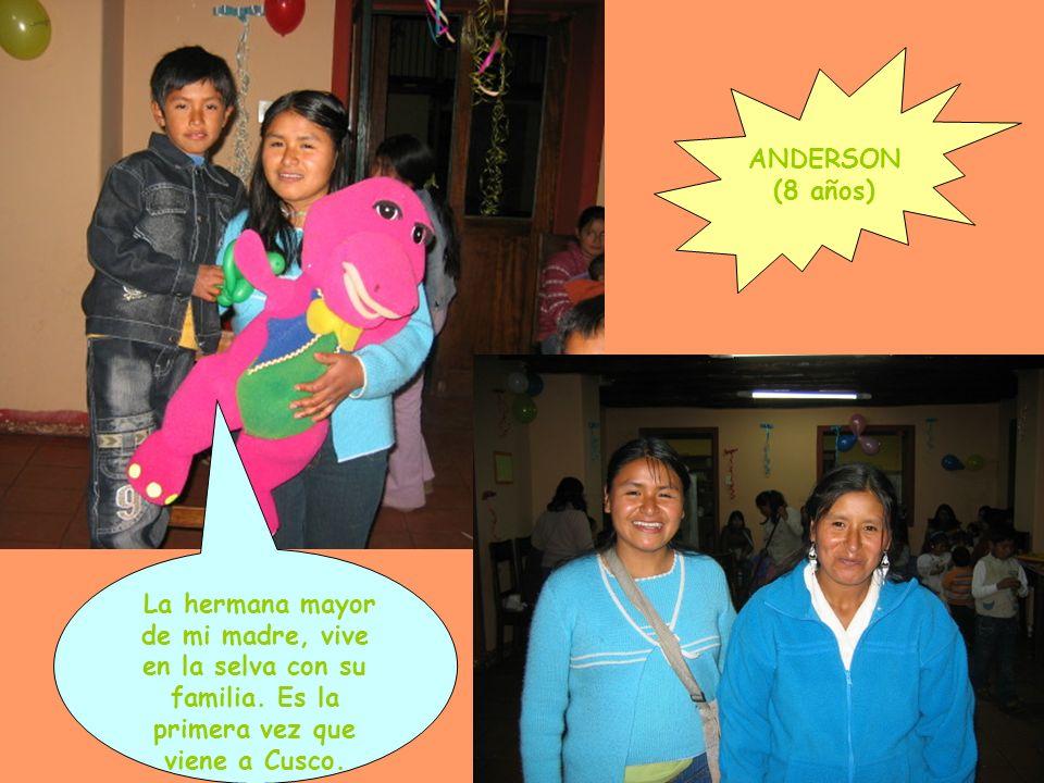 ANDERSON (8 años) La hermana mayor de mi madre, vive en la selva con su familia.