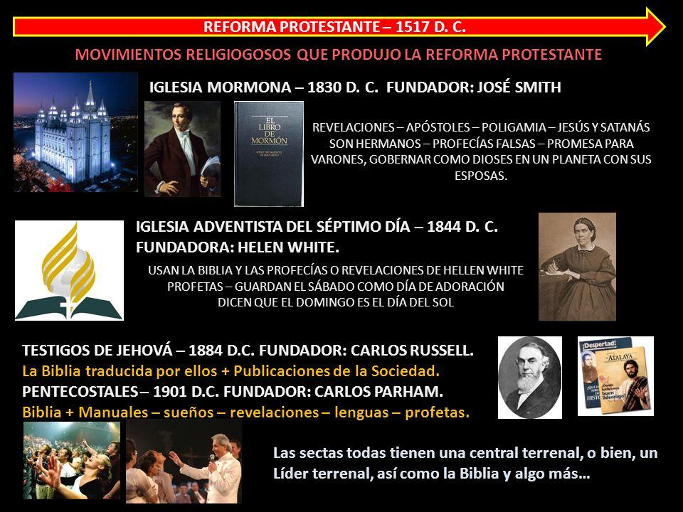 REFORMA PROTESTANTE – 1517 D. C. MOVIMIENTOS RELIGIOGOSOS QUE PRODUJO LA REFORMA PROTESTANTE IGLESIA LUTERANA – AÑO 1530 D. C. FUNDADOR: MARTÍN LUTERO