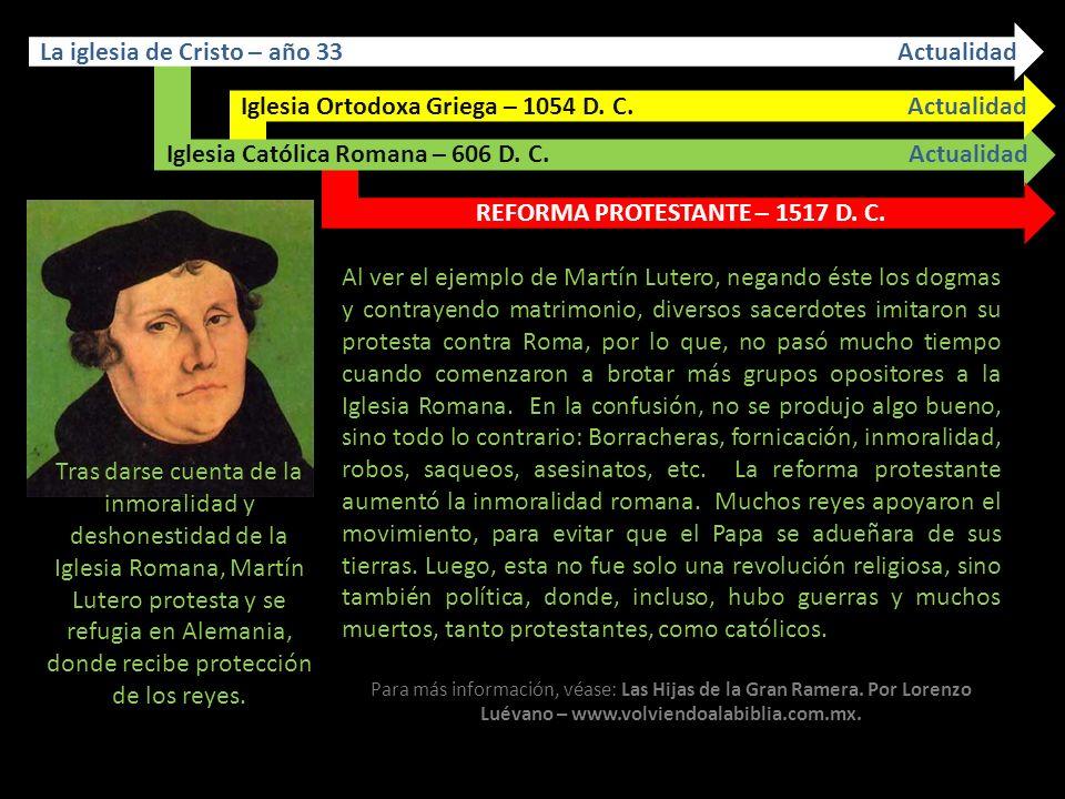 La iglesia de Cristo – año 33 Actualidad Iglesia Católica Romana – 611 D. C. Actualidad Iglesia Ortodoxa Griega – 1054 D. C. Actualidad Cuando hablamo