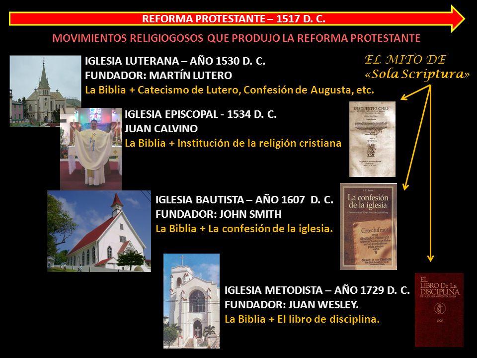 La iglesia de Cristo – año 33 Actualidad Iglesia Católica Romana – 611 D. C. Actualidad Iglesia Ortodoxa Griega – 1054 D. C. Actualidad REFORMA PROTES