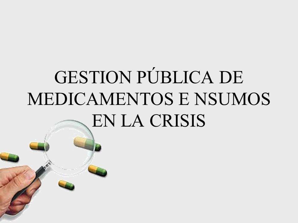 GESTION PÚBLICA DE MEDICAMENTOS E NSUMOS EN LA CRISIS