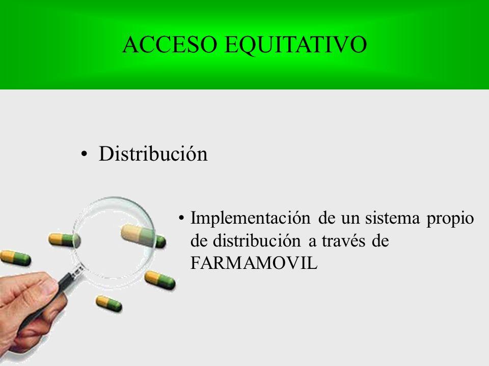 Distribución Implementación de un sistema propio de distribución a través de FARMAMOVIL ACCESO EQUITATIVO