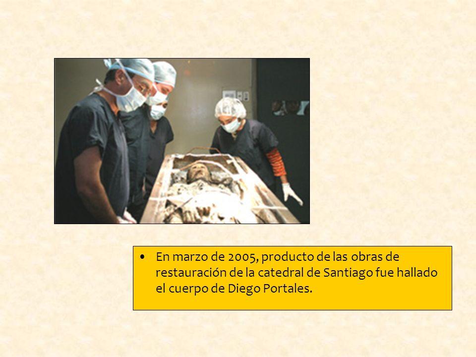 En marzo de 2005, producto de las obras de restauración de la catedral de Santiago fue hallado el cuerpo de Diego Portales.