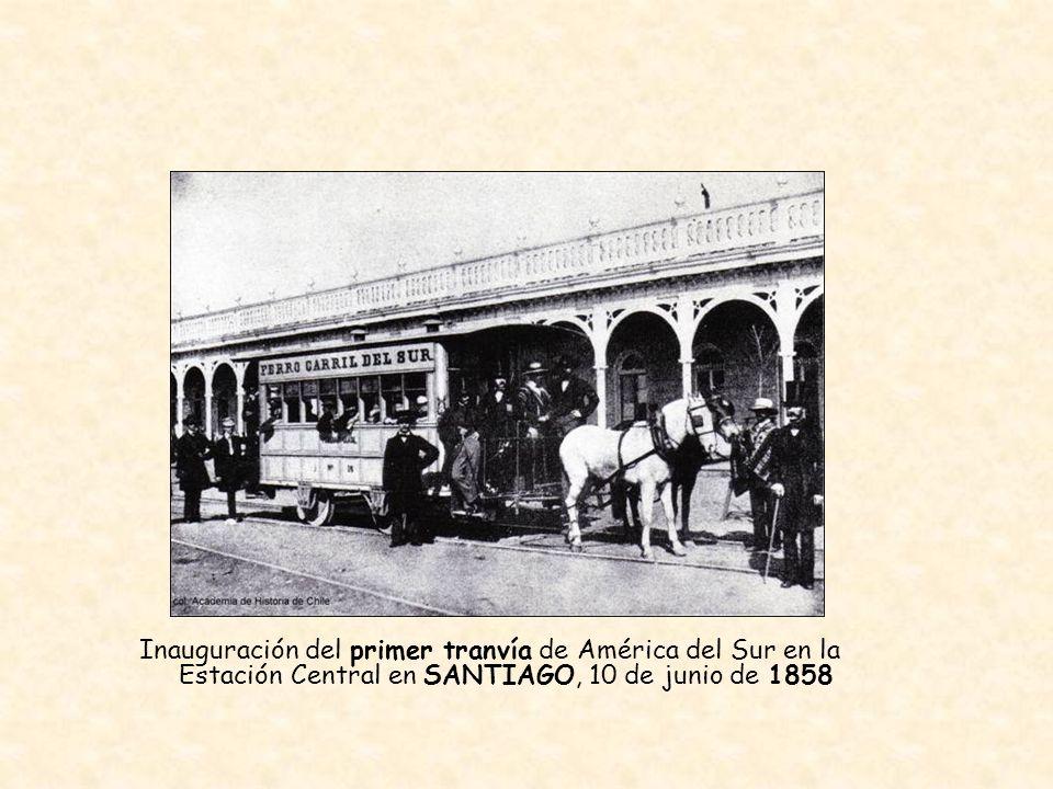 Inauguración del primer tranvía de América del Sur en la Estación Central en SANTIAGO, 10 de junio de 1858