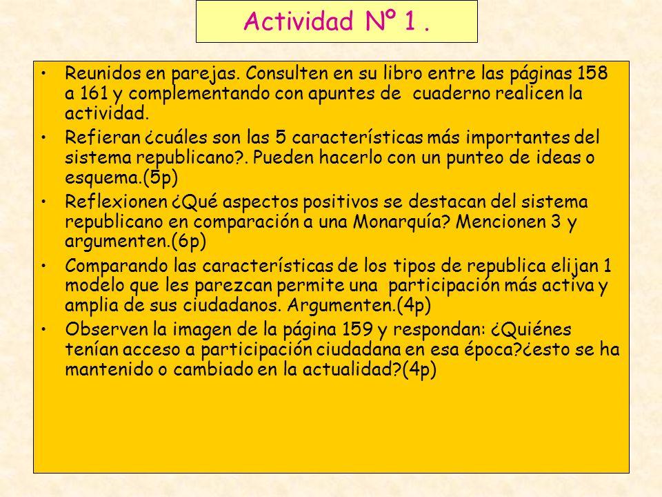 Actividad Nº 1. Reunidos en parejas. Consulten en su libro entre las páginas 158 a 161 y complementando con apuntes de cuaderno realicen la actividad.