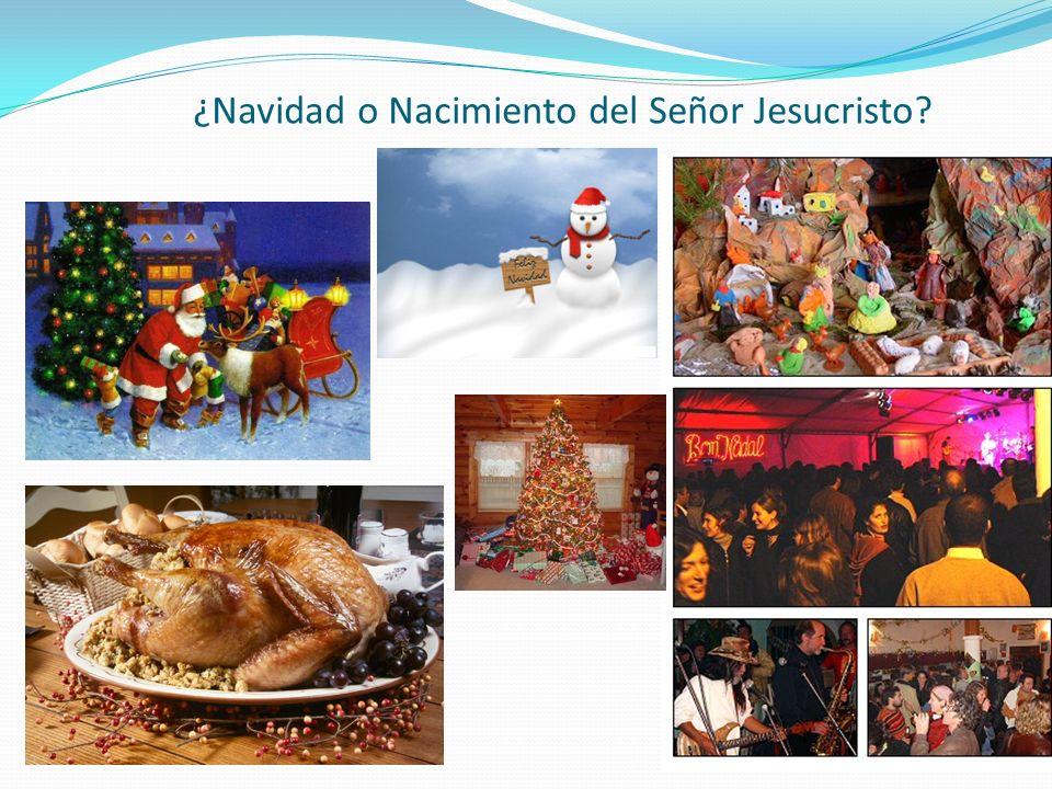 ¿Navidad o Nacimiento del Señor Jesucristo