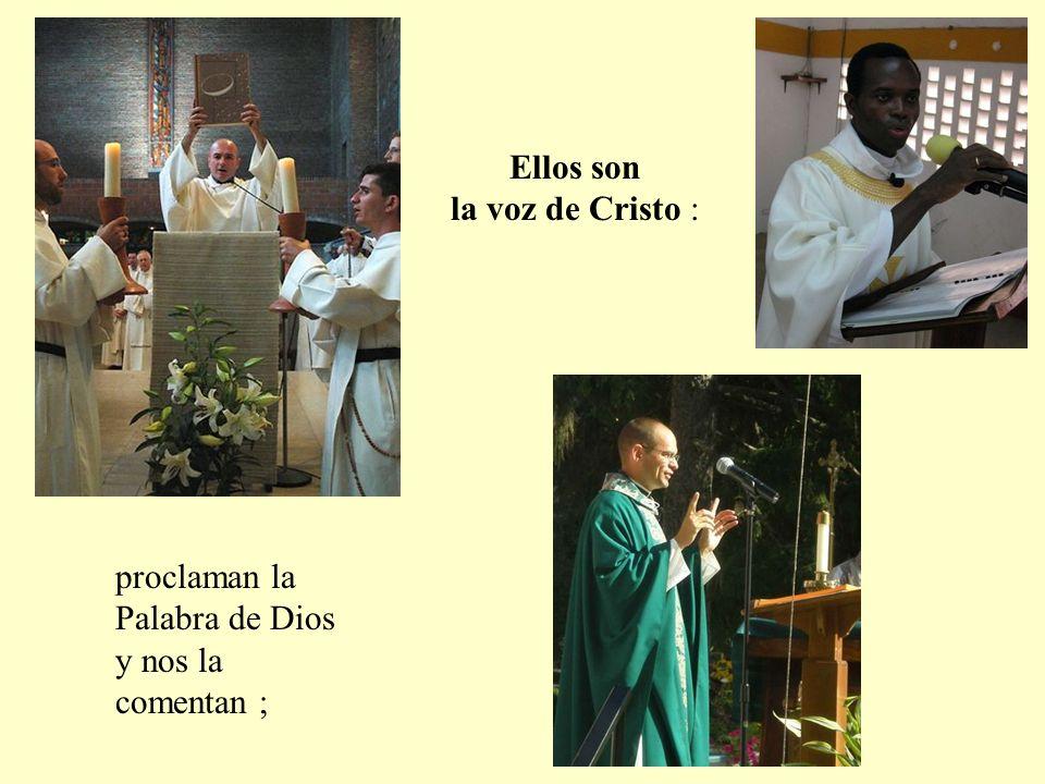 Ellos son la voz de Cristo : proclaman la Palabra de Dios y nos la comentan ;
