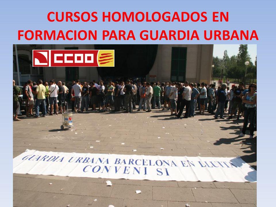 CURSOS HOMOLOGADOS EN FORMACION PARA GUARDIA URBANA
