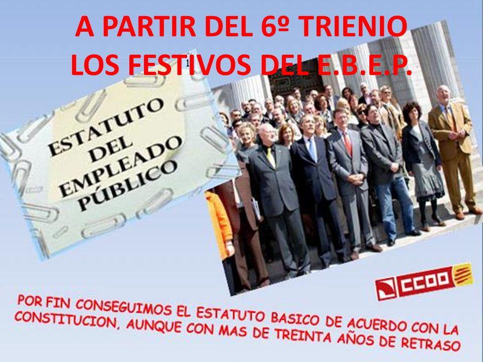 A PARTIR DEL 6º TRIENIO LOS FESTIVOS DEL E.B.E.P.