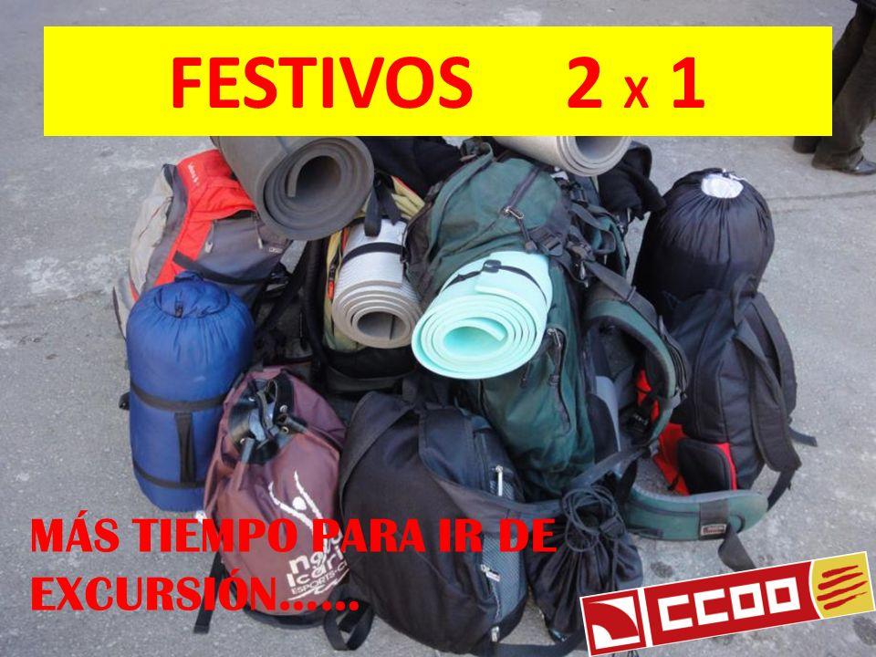 FESTIVOS 2 X 1 MÁS TIEMPO PARA IR DE EXCURSIÓN……