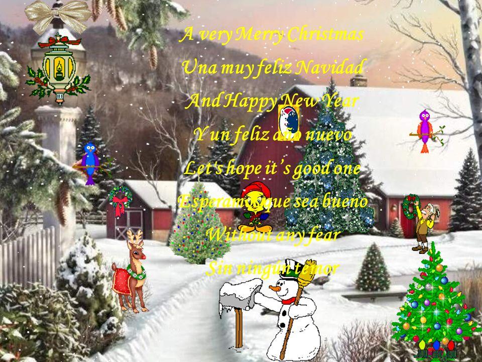 And so this is Christmas Y esto es Navidad I hope you have fun Espero que te diviertas The near and the dear one Cerca de tus más queridos The old and