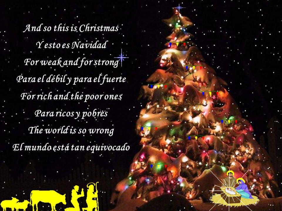 A very Merry Christmas Una muy feliz Navidad And Happy New Year Y un feliz año nuevo Let's hope its good one Esperamos que sea bueno Without any fear