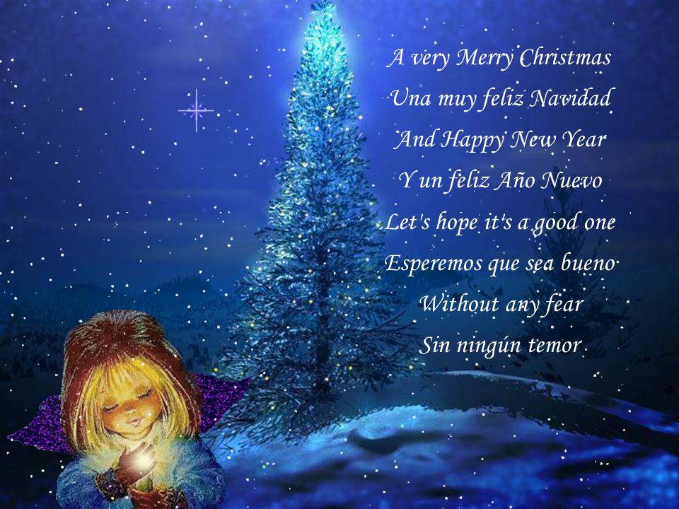 And so Happy Christmas Y feliz Navidad For black and for white Para negros y para blancos For yellow and red ones Para amarillos y rojos Let's stop al