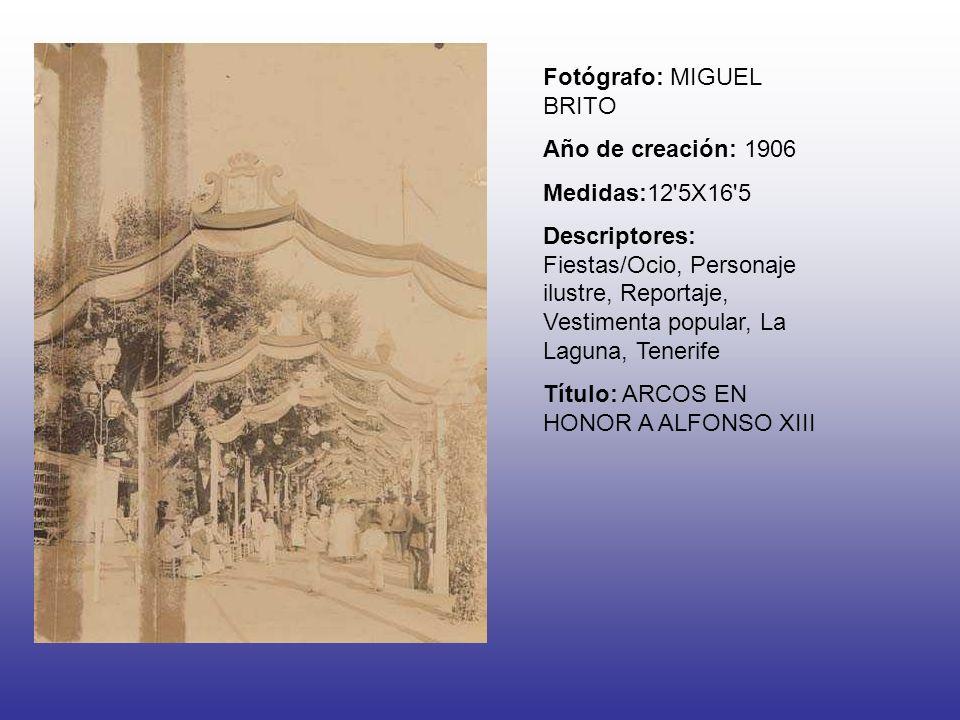 Fotógrafo: MIGUEL BRITO Año de creación: 1906 Medidas:12'5X16'5 Descriptores: Fiestas/Ocio, Personaje ilustre, Reportaje, Vestimenta popular, La Lagun