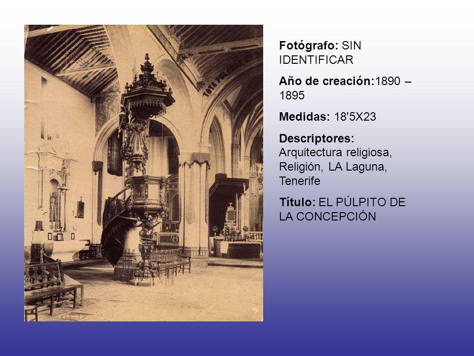 Fotógrafo: SIN IDENTIFICAR Año de creación:1890 – 1895 Medidas: 18 5X23 Descriptores: Arquitectura religiosa, Religión, LA Laguna, Tenerife Título: EL PÚLPITO DE LA CONCEPCIÓN