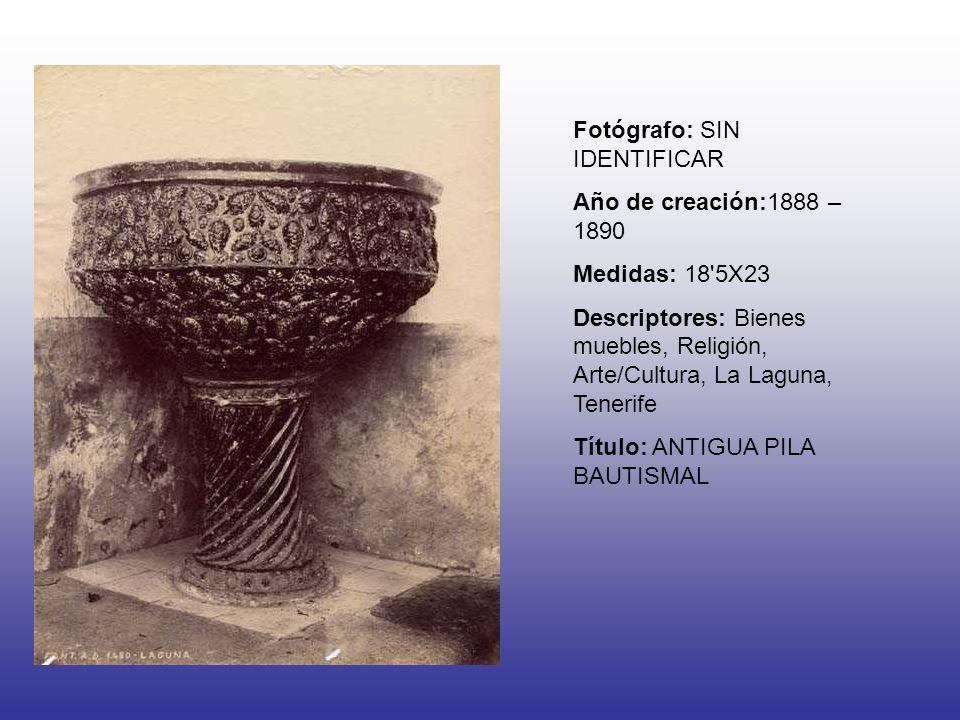 Fotógrafo: SIN IDENTIFICAR Año de creación:1888 – 1890 Medidas: 18 5X23 Descriptores: Bienes muebles, Religión, Arte/Cultura, La Laguna, Tenerife Título: ANTIGUA PILA BAUTISMAL