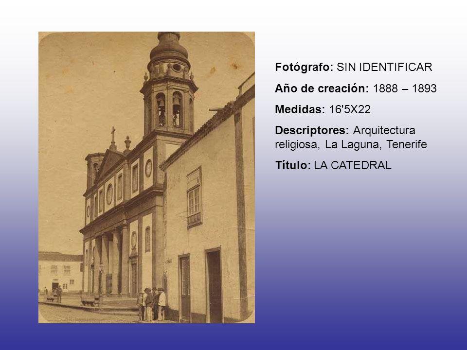 Fotógrafo: SIN IDENTIFICAR Año de creación: 1888 – 1893 Medidas: 16 5X22 Descriptores: Arquitectura religiosa, La Laguna, Tenerife Título: LA CATEDRAL