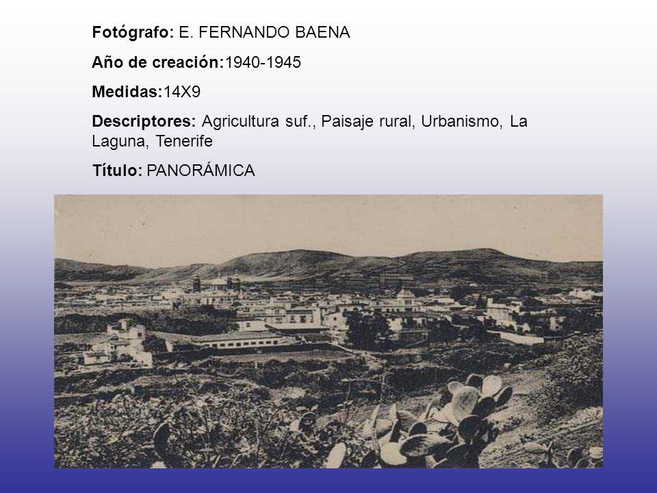 Fotógrafo: E. FERNANDO BAENA Año de creación:1940-1945 Medidas:14X9 Descriptores: Agricultura suf., Paisaje rural, Urbanismo, La Laguna, Tenerife Títu