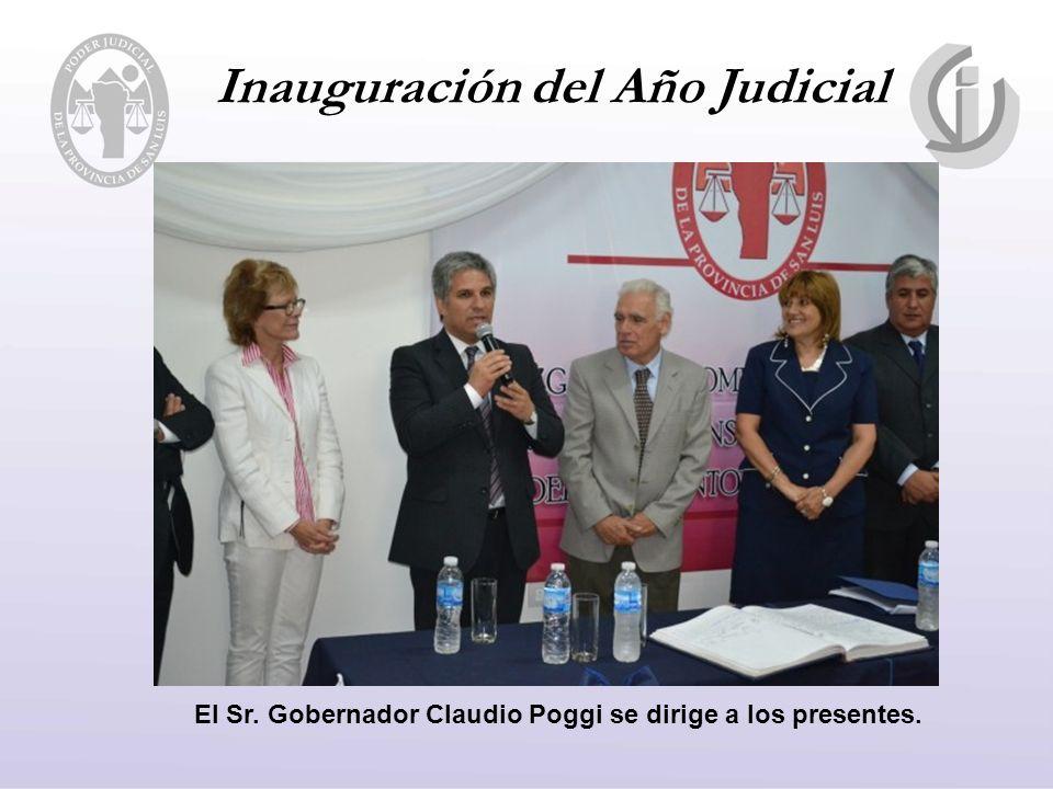 Inauguración del Año Judicial El Sr. Gobernador Claudio Poggi se dirige a los presentes.