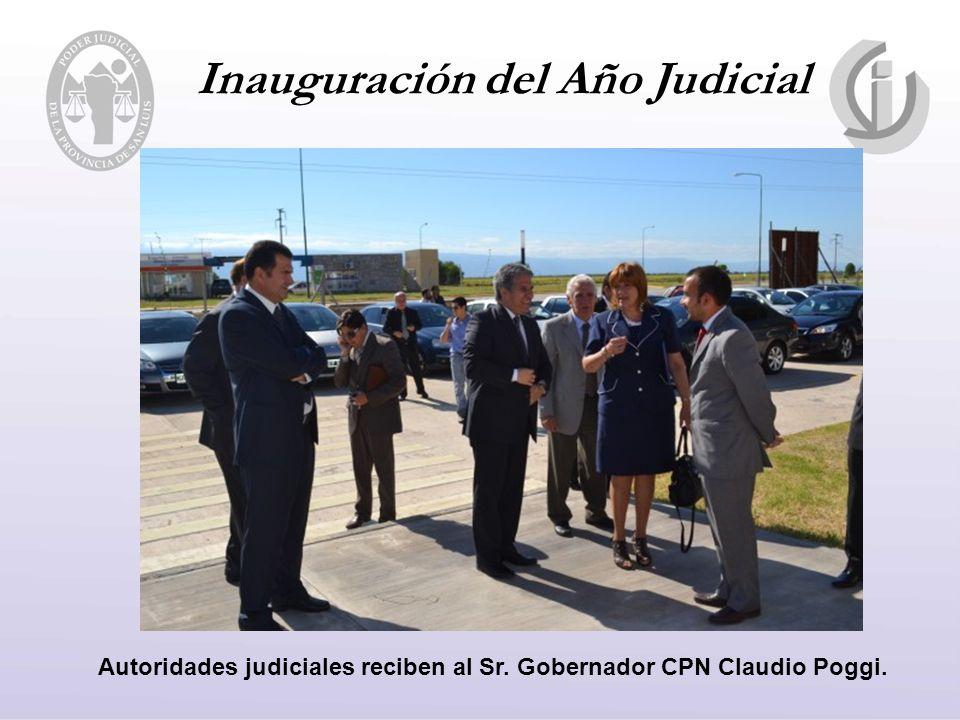Inauguración del Año Judicial Autoridades judiciales reciben al Sr. Gobernador CPN Claudio Poggi.