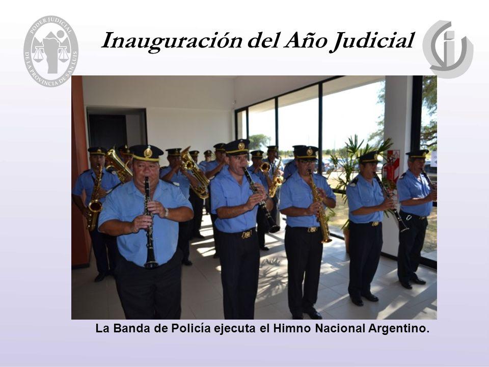 Inauguración del Año Judicial La Banda de Policía ejecuta el Himno Nacional Argentino.