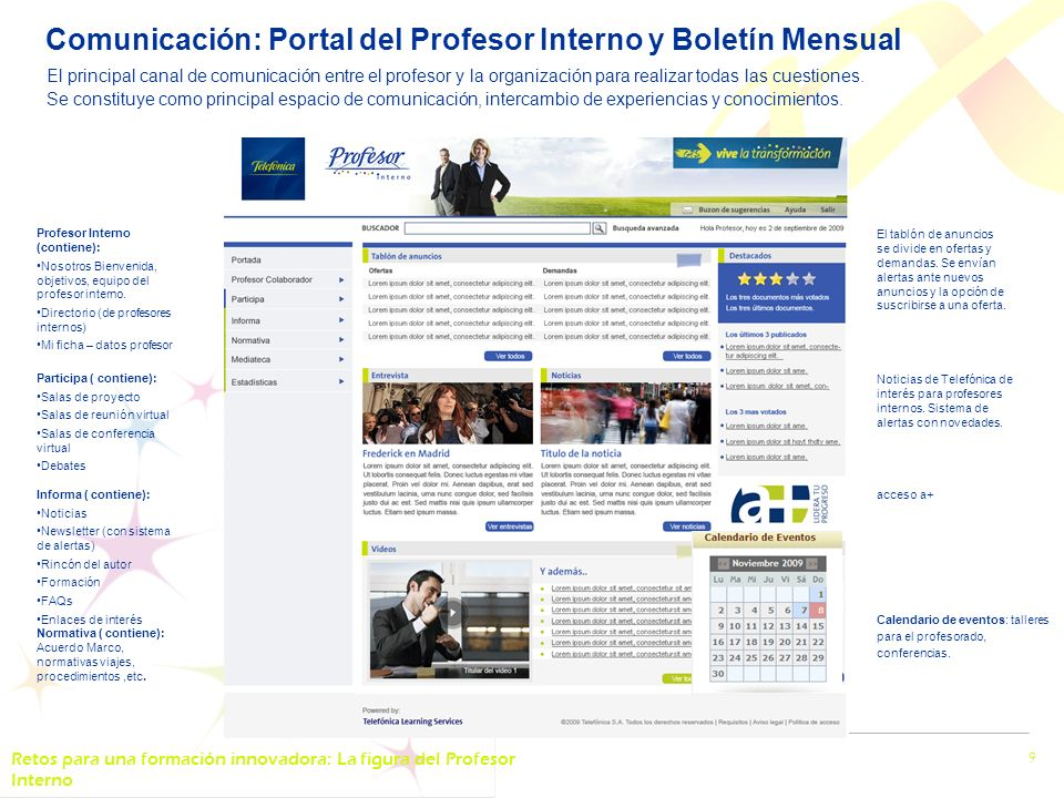 Retos para una formación innovadora: La figura del Profesor Interno 9 Comunicación: Portal del Profesor Interno y Boletín Mensual Calendario de eventos: talleres para el profesorado, conferencias.